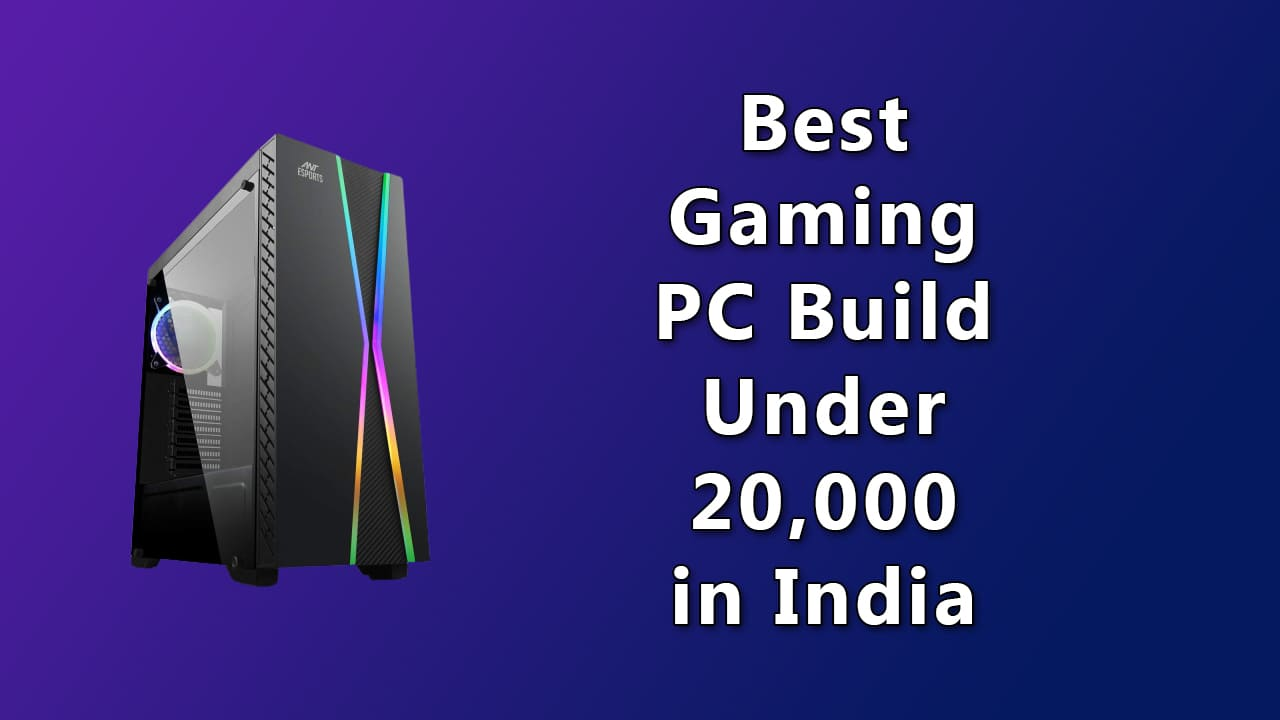 Best Gaming PC Build Under ₹20,000