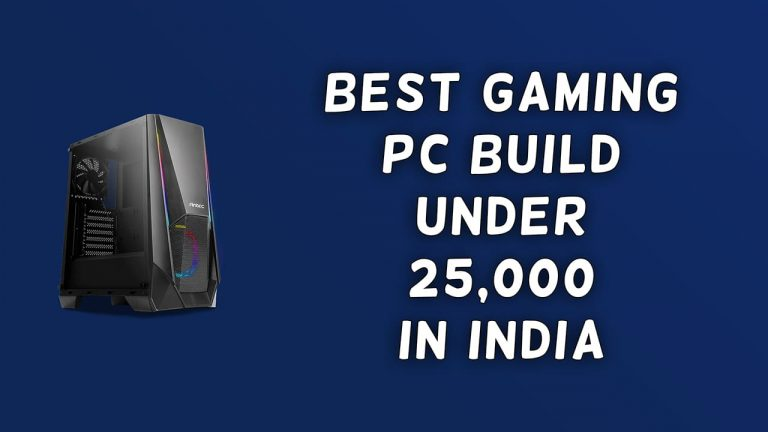 [Best] Gaming PC Build Under ₹25,000 in India